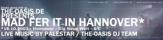 sa 18.10. | mad fer it in hannover | live music by palestar / the-oasis dj team | gig neue welt | hannover